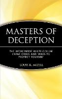 Masters of Deception Worldwide White Collar Crime Crisis and Ways to Protect Yourself by Louis R. Mizell