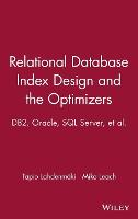 Relational Database Index Design and the Optimizers by Tapio Lahdenmaki, Mike Leach