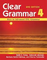 Clear Grammar 4 Keys to Advanced ESL Grammar by Keith S. Folse, Deborah Mitchell, Barbara Smith-Palinkas, Donna Tortorella