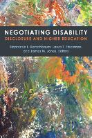 Negotiating Disability Disclosure and Higher Education by Stephanie L. Kerschbaum, Laura T. Eisenman, James M. Jones