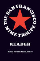 The San Francisco Mime Troupe Reader by Susan Vaneta Mason