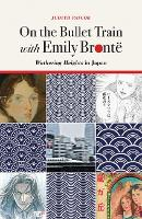 On the Bullet Train with Emily Bronte Wuthering Heights in Japan by Judith Pascoe