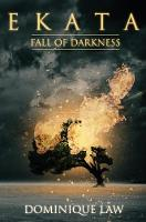 Ekata: Fall of Darkness by Dominique Law