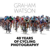 40 Years of Cycling Photography by Graham Watson