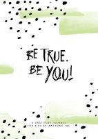Be True, Be You Kids Mini Gratitude Journal by AwesoME Inc.