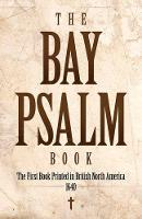 Bay Psalm Book The First Book Printed in British North America, 1640 by Zoltan Haraszti