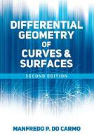 Differential Geometry of Curves and Surfaces Second Edition by Manfredo P. do Carmo