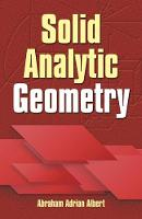 Solid Analytic Geometry by Abraham Albert