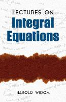 Lectures on Integral Equations by Harold Widom