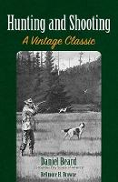 Hunting and Shooting A Vintage Classic by Daniel Beard