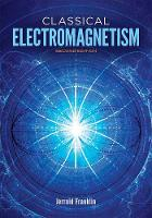 Classical Electromagnetism Second Edition by Jerrold Franklin