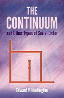 Continuum and Other Types of Serial Order Second Edition by Edward V. Huntington