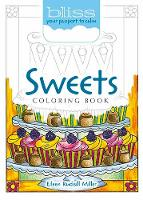 BLISS Sweets Coloring Book Your Passport to Calm by Eileen Miller