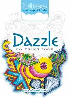 BLISS Dazzle Coloring Book Your Passport to Calm by Jessica Mazurkiewicz