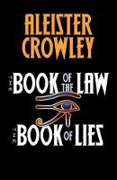 The Book of the Law and The Book of Lies by Aleister Crowley