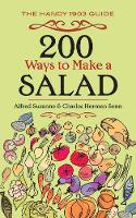 200 Ways to Make a Salad The Handy 1903 Guide by Alfred Suzanne