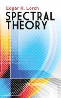 Spectral Theory by Edgar R. Lorch
