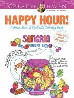 Creative Haven Happy Hour! A Wine, Beer, and Cocktails Coloring Book by Suzanne Anoushian
