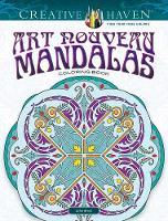 Creative Haven Art Nouveau Mandalas Coloring Book by John Alves