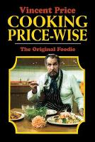Cooking Price-Wise The Original Foodie by Vincent Price