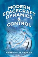 Modern Spacecraft Dynamics and Control by Marshall H. Kaplan