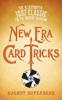 New Era Card Tricks The Illustrated 1897 Classic for the Modern Magician by August Roterberg