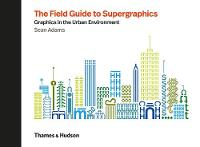 Field Guide to Supergraphics by Sean Adams