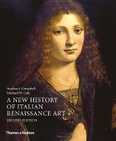 A New History of Italian Renaissance Art by Stephen Campbell, Michael Cole