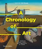 A Chronology of Art A Timeline of Western Culture from Prehistory to the Present by Iain Zaczek