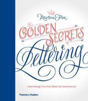 The Golden Secrets of Lettering Letter Design from First Sketch to Final Artwork by Martina Flor