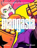 Mangasia The Definitive Guide to Asian Comics by Paul Gravett