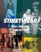 Streetwear Past, Present and Future by King Adz