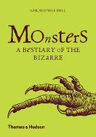 Monsters: A Bestiary of the Bizarre by Christopher Dell