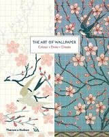 The Art of Wallpaper Colour * Draw * Create by Victoria and Albert Museum
