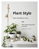 Plant Style How to greenify your space by Alana Langan, Jacqui Vidal