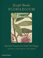 Joseph Banks' Florilegium Botanical Treasures from Cook's First Voyage by Mel Gooding, Joe Studholme