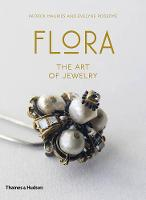 Flora The Art of Jewelry by Evelyne Posseme