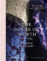 The House of Worth, 1858-1954 The Birth of Haute Couture by Chantal Trubert-Tollu