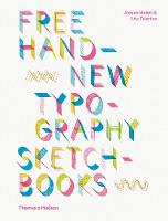 Free Hand New Typography Sketchbooks by Steven (New York NY) Heller, Lita (School of Visual Arts in New York) Talarico