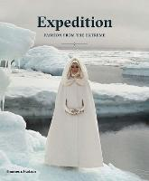 Expedition: Fashion from the Extreme by Patricia Mears, Lacey Flint