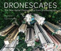 Dronescapes The New Aerial Photography from Dronestagram by Dronestagram