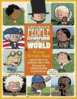 Ordinary People Change the World Sticker Activity Book by Brad Meltzer, Christopher Eliopoulos
