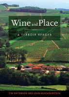 Wine and Place A Terroir Reader by Patrick J. Comiskey, Nancy Freeman
