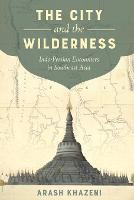 Cover for The City and the Wilderness  by Arash Khazeni