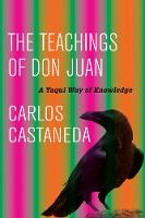 The Teachings of Don Juan A Yaqui Way of Knowledge by Carlos Castaneda