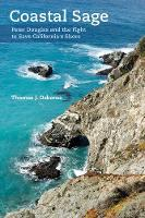 Coastal Sage Peter Douglas and the Fight to Save California's Shore by Thomas J. Osborne