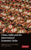China, India and the International Economic Order by Muthucumaraswamy (National University of Singapore) Sornarajah