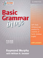 Basic Grammar in Use Student's Book with Answers and CD-ROM Self-study reference and practice for students of North American English by Raymond Murphy, William R. Smalzer