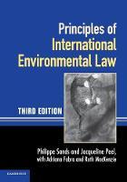 Principles of International Environmental Law by Philippe, QC Sands, Jacqueline Peel, Adriana Fabra, Ruth MacKenzie