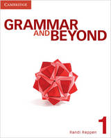 Grammar and Beyond Level 1 Student's Book by Randi (Northern Arizona University) Reppen
